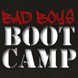 Bad Boys Bootcamp - Bad Boys Bootcamp